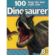 100 ting du bør vide om: Dinosaurer