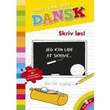 Godt i gang med dansk: Skriv løs!