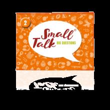Small Talk - Big Questions 2
