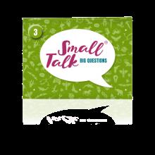 Small Talk - Big Questions 3